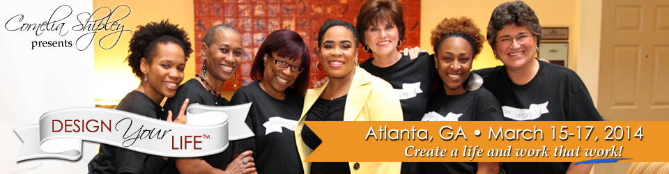 Design Your Life Event – Atlanta, GA – March 15-17, 2014